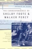 The Correspondence of Shelby Foote & Walker Percy (0393317684) by Foote, Shelby
