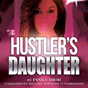 The Hustler's Daughter | [Pinky Dior]