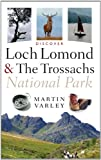Martin Varley Discover Loch Lomond and the Trossachs National Park