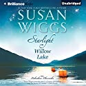 Starlight on Willow Lake: The Lakeshore Chronicles Series, Book 11 Audiobook by Susan Wiggs Narrated by Joyce Bean