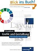 Grundkurs Grafik und Gestaltung. Mit konkreten Praxislösungen