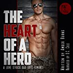 The Heart of a Hero: A Love Struck Bad Boys Romance | Amber Burns