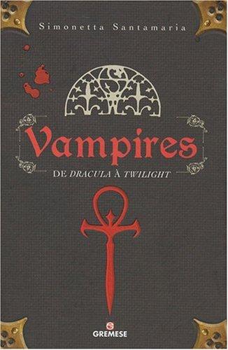 vampires , de Dracula à Twilight