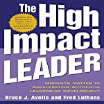 The High Impact Leader | Bruce J. Avolio,Fred Luthans
