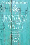 Nourishing Routes: Your Compassionate Journey to Love Food, Adore Your Body, Become Yourself