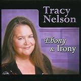 echange, troc Tracy Nelson - Ebony & Irony