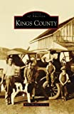 img - for Kings County (Images of America: California) book / textbook / text book