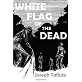 White Flag of the Deadby Joseph Talluto