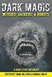 img - for Dark Magic: Witches, Hackers, & Robots book / textbook / text book