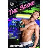 Room Serviced (m/m) (The Scene Book 2) ~ Abbey Kypner