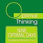 Nine Optimal Days: With Optimal Thinking | Rosalene Glickman
