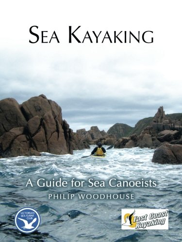 Sea Kayaking: A Guide for Sea Canoeists