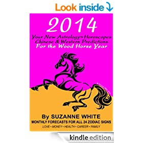 2014 YOUR NEW ASTROLOGY HOROSCOPES - Chinese and Western Predictions  For the Wood Horse Year
