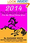 2014 YOUR NEW ASTROLOGY HOROSCOPES -...