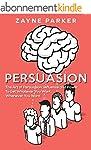 Persuasion: The Art of Persuasion, In...