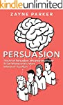 Persuasion: The Art of Persuasion, In...