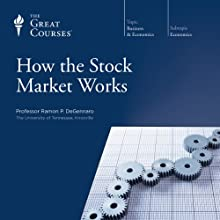 How the Stock Market Works Lecture by  The Great Courses Narrated by Professor Ramon P. DeGennaro