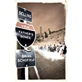 Selling Your Father's Bones: The Epic Fate of the American Westby Brian Schofield