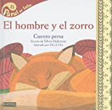 img - for El hombre y el zorro / The Man and the Fox: Cuento Persa/ Persian Story (Panal Del Saber / Honeycomb Know) (Spanish Edition) book / textbook / text book
