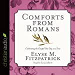 Comforts from Romans: Celebrating the Gospel One Day at a Time | Elyse M. Fitzpatrick