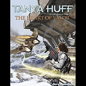 The Heart of Valor: A Confederation Novel | [Tanya Huff]