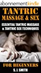 Tantric Massage: Tantric Sex: Discove...