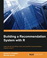 Building a Recommendation System with R Front Cover