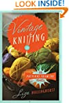 Vintage Knitting: 18 Patterns from th...