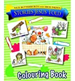 Nick Butterworth [(Stories Jesus Told Colouring Book)] [Author: Nick Butterworth] published on (September, 2006)