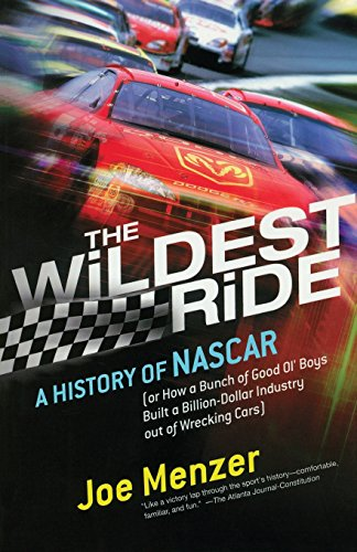 The Wildest Ride: A History of NASCAR (or, How a Bunch of Good Ol' Boys Built a Billion-Dollar Industry out of Wrecking Cars) (Touchstone Books (Paperback)) (Good Ol Boys compare prices)