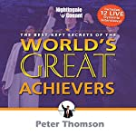The Best Kept Secrets of World's Greatest Achievers | Peter Thomson