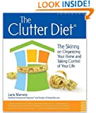 The Clutter Diet: The Skinny on Organizing Your Home and Taking Control of Your Life