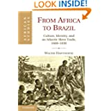 From Africa to Brazil: Culture, Identity, and an Atlantic Slave Trade, 1600-1830 (African Studies)