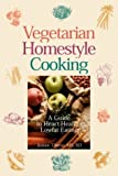 img - for Vegetarian Homestyle Cooking: A Heart-Healthy Guide to Lowfat Eating by Jeanne Tiberio, et al (December 1, 1998) Paperback book / textbook / text book