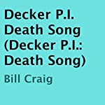 Decker P.I.: Death Song | Bill Craig