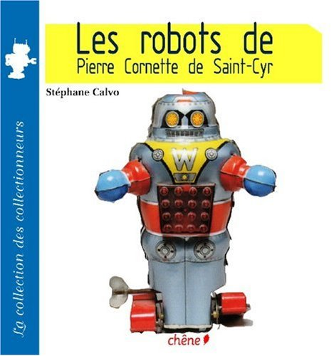 livre les robots de pierre cornette de saint cyr. Black Bedroom Furniture Sets. Home Design Ideas