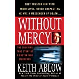Without Mercy: The Shocking True Story of a Doctor Who Murdered