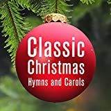 Classic Christmas Hymns and Carols: Your Favorite Artists Like Tommy James, Bing Crosby, And Perry Como Sing Songs Like Silent Night, First Noel, Away in a Manger, O Holy Night, Carol of the Bells, Li