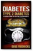 Diabetes: Type 2 Diabetes: 30 Natural Methods for Preventing & Reversing Diabetes. Your Guide to: Lower Blood Sugar. (Reversing Diabetes, Hyperglycemia, High Blood Sugar, Sugar Detox)