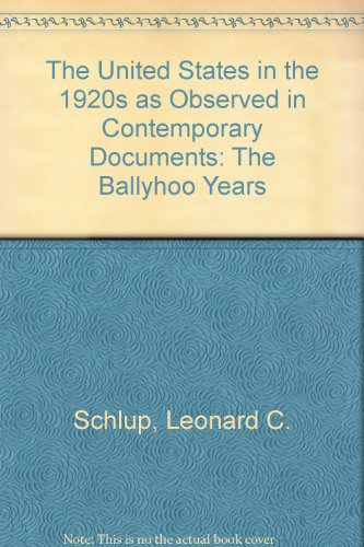 The United States in the 1920s As Observed in Contemporary Documents: The Ballyhoo Years PDF