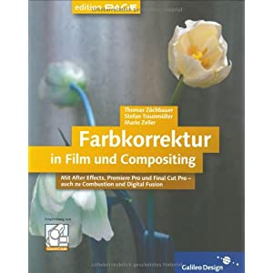 Farbkorrektur in Film und Compositing: Komplett in Farbe: Mit After Effects, Premiere Pro und Final