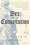 img - for Sex and the Constitution: Sex, Religion, and Law from America's Origins to the Twenty-First Century book / textbook / text book