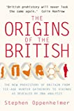 The Origins of the British: The New Prehistory of Britain: A Genetic Detective Story (English Edition)