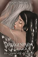 La Leggendaria Guerriera (parte terza): L'occhio della dea degli elfi