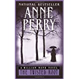 The Twisted Root (William Monk Novels) ~ Anne Perry