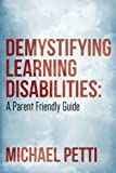 img - for Demystifying Learning Disabilities: A Parent Friendly Guide book / textbook / text book