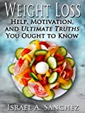 Weight Loss: Help, Motivation And Ultimate Truths You Ought To Know zum besten Preis