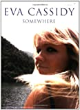 Eva Cassidy Somewhere: (Piano, Vocal, Guitar) (Faber Edition)