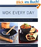 Wok Every Day: From Fish & Chips to C...