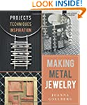 Making Metal Jewelry: Projects, Techn...